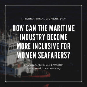 Choose to Challenge what can the maritime industry do to increase the number of women seafarers
